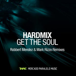 Hardmix - Get The Soul (Robbert Mendez & Mark Rizzo Remixes)